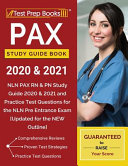 PAX Study Guide Book 2020   2021  NLN PAX RN   PN Study Guide 2020   2021 and Practice Test Questions for the NLN Pre Entrance Exam  Updated for the N