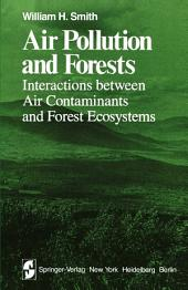 Air Pollution and Forests: Interactions Between Air Contaminants and Forest Ecosystems