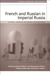 French and Russian in Imperial Russia: Language Use among the Russian Elite