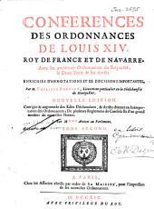 Conférences des ordonnances de Louis XIV. ...: avec les anciennes ordonnances du Royaume, le droit écrit & les arrêts, Volume2