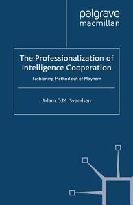 The Professionalization of Intelligence Cooperation PDF