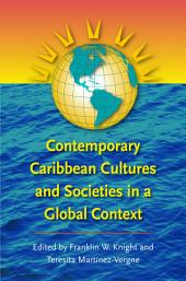 Contemporary Caribbean Cultures and Societies in a Global Context