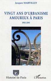 Vingt ans d'urbanisme amoureux à Paris: 1982-2001