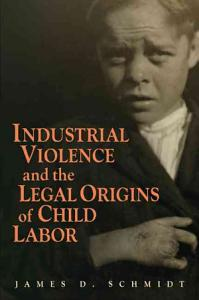 Industrial Violence and the Legal Origins of Child Labor PDF
