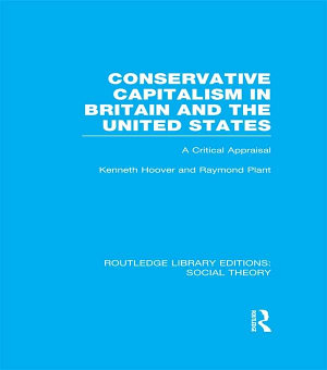 Conservative Capitalism in Britain and the United States  RLE Social Theory  PDF