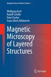 Magnetic Microscopy Of Layered Structures Book PDF