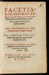 Facetiae: His access. selectae quaedam Poggii facetiae : His additae sunt et Alphonsi regis Arragonum, & Adelphi facetiae