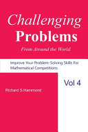 Challenging Problems from Around the World Vol  4