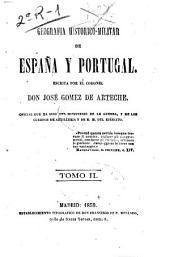 Geografía historico-militar de España y Portugal, escrita por el coronel don José Gómez de Arteche: Volumen 2