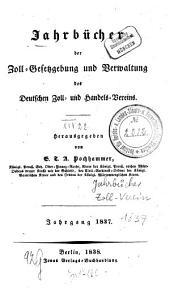 Jahrbücher der Zoll-Gesetzgebung und Verwaltung des Deutschen Zoll- und Handelsvereins: 1837 (1838)