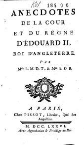 Anecdotes de la cour et du règne d'Edouard II, roi d'Angleterre