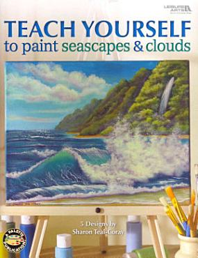 Teach Yourself to Paint Seascapes   Clouds PDF