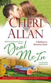 Deal Me In (Betting on Romance, Book 4)