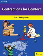 Contraptions for Comfort: Kid Contraptions