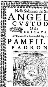 Nella solennità del santo angelo custode oda dedicata all'eminentiss. e reuerendiss. sig. cardinal Pamfilio padrone[Tommaso Gualli]