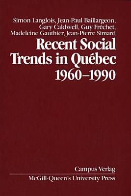 Recent Social Trends in Quebec  1960 1990 PDF
