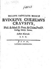 Decanus Facultatis medicae Rudolphus Guilielmus Crausius, phil. & med. D. prax. & chim. Prof. P. ... lectori benevolo s: Page 4