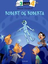 De tre måske fire 3 - Robert og Roberta