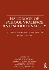 Handbook of School Violence and School Safety: International Research and Practice, Edition 2