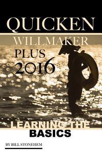 Quicken Willmaker Plus 2016: Learning the Basics