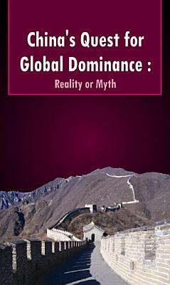 China s Quest for Global Dominance