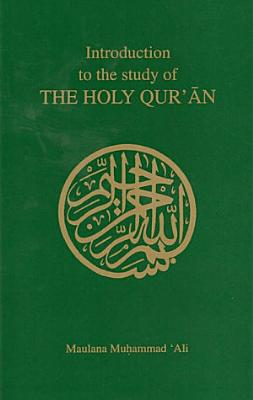 Introduction to the Study of the Holy Qur an