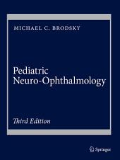 Pediatric Neuro-Ophthalmology: Edition 3