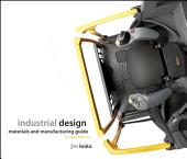 Industrial Design: Materials and Manufacturing Guide, Edition 2