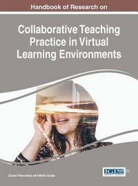 Handbook of Research on Collaborative Teaching Practice in Virtual Learning Environments PDF