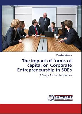 The impact of forms of capital on Corporate Entrepreneurship in State Owned Enterprises