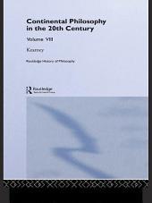 Routledge History of Philosophy Volume VIII: Twentieth Century Continental Philosophy