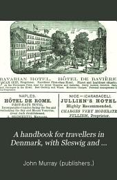 A handbook for travellers in Denmark, with Sleswig and Holstein (and Iceland). 4th-6th ed