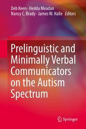 Prelinguistic and Minimally Verbal Communicators on the Autism Spectrum