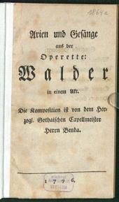 Arien und Gesänge aus der Operette: Walder: in einem Akt