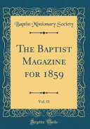 The Baptist Magazine for 1859  Vol  51  Classic Reprint  PDF