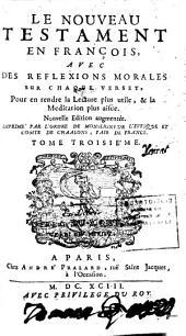 Nouveau Testament en françois: avec des réflexions morales