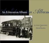 An Edmonton Album: Glimpses of the Way We Were