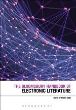 The Bloomsbury Handbook of Electronic Literature