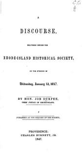 A Discourse, Delivered Before the Rhode-Island Historical Society ... January 13, 1847: Published at the Request of the Society