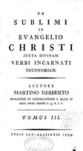 De sublimi in evangelio Christi: juxta divinam verbi incarnati oeconomiam, Volume 3