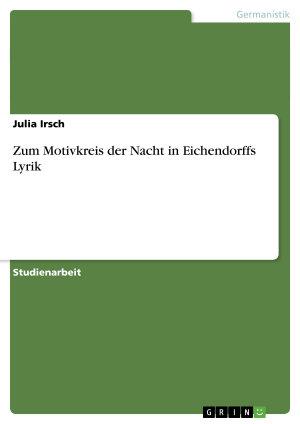 Zum Motivkreis der Nacht in Eichendorffs Lyrik PDF