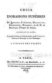 Choix d'oraisons funèbres de Bossuet, Fléchier, Massillon, Bourdaloue, mascaron, et de M.de Beauvais, évêque de Senez