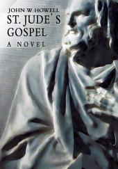 St. Jude's Gospel: A Novel
