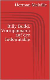 Billy Budd, Vortoppmann auf der Indomitable