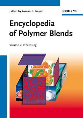 Encyclopedia of Polymer Blends, Volume 2