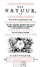Schouwtoneel der natuur, of Samenspraaken over de bysonderheden der natuurlyke histori: Volume 11