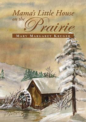 Mama s Little House on the Prairie PDF