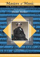 The Life and Times of Hector Berlioz PDF