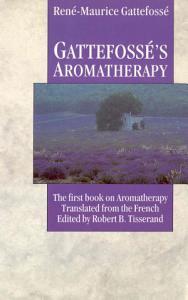 Gattefosse's Aromatherapy
