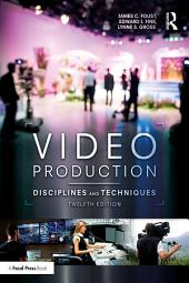 Video Production: Disciplines and Techniques, Edition 12